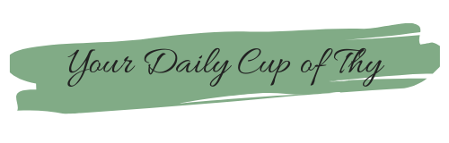 Your Daily Cup of Thy